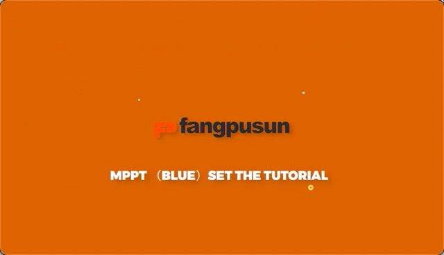 How to set Fangpusun MPPT(Blue)?
